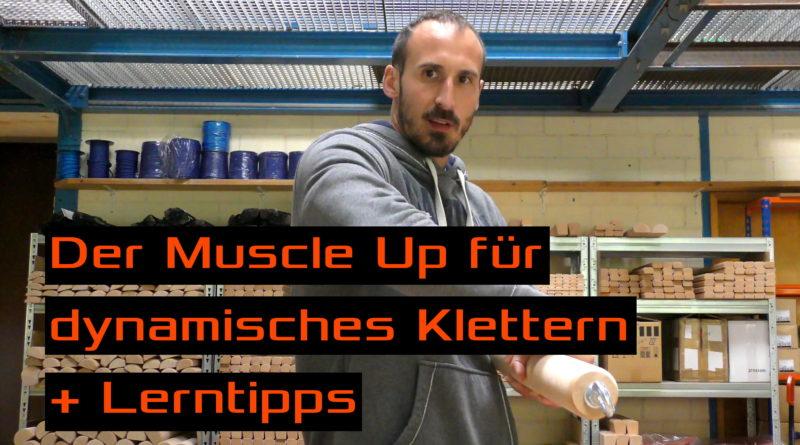 Der Muscle Up für dynamisches Klettern + Lernhilfe