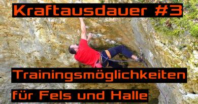 Kraftausdauer #3: Trainingsmöglichkeiten für Fels UND Halle!