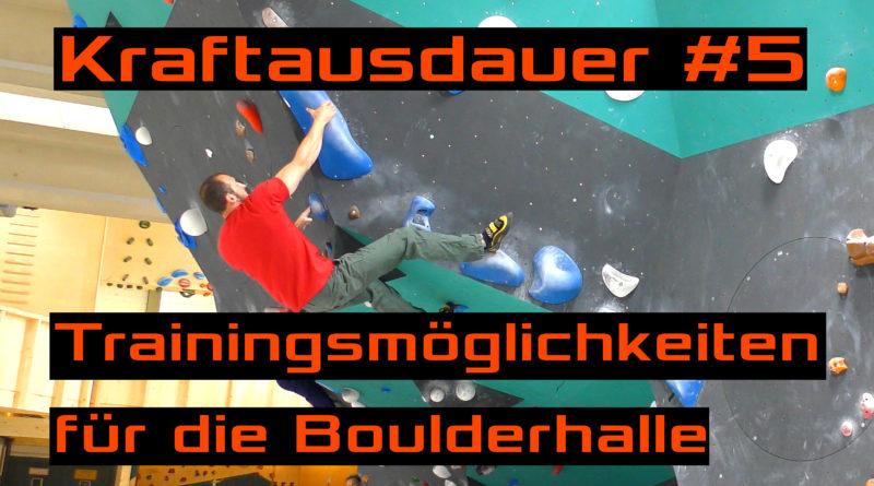 Kraftausdauer #5: Boulder 4x4s und anaerobe Boulderzirkel (für die Boulderhalle)