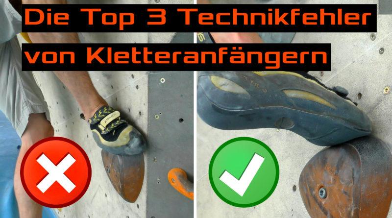 Die Top drei Technikfehler von Kletteranfängern | und Tipps wie man sie vermeidet